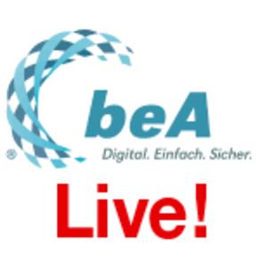 beA Live - jetzt oder nie besonders gut oder besonders kompliziert?